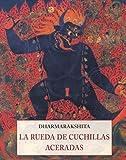 LA RUEDA DE CUCHILLAS ACERADAS (LOS PEQUEÑOS LIBROS DE LA SABIDURIA)