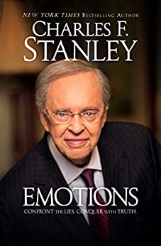 Emotions: Confront the Lies. Conquer with Truth. by [Charles F. Stanley]