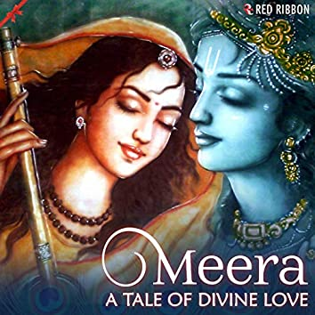 Meera- A Tale of Divine Love