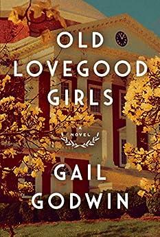Old Lovegood Girls by [Gail Godwin]
