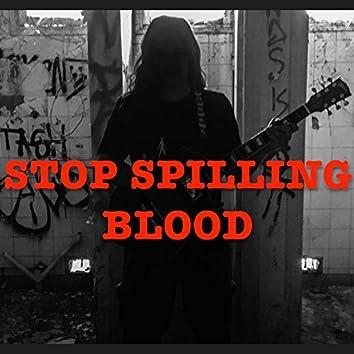 Stop Spilling Blood