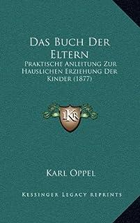 Das Buch Der Eltern: Praktische Anleitung Zur Hauslichen Erziehung Der Kinder (1877)