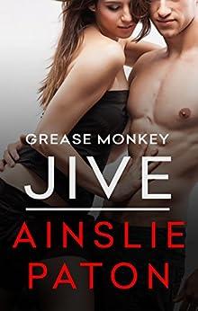 Grease Monkey Jive by [Ainslie Paton]