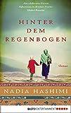 Hinter dem Regenbogen: Roman