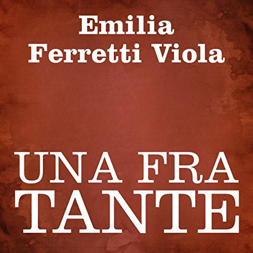 Una fra tante [One of Many] Audiobook By Emilia Ferretti Viola cover art