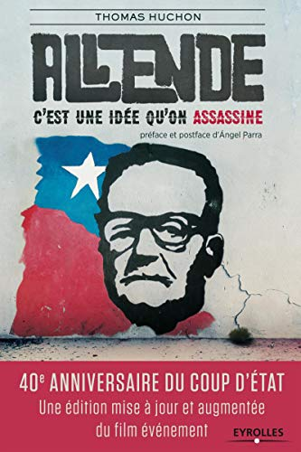 Salvador Allende: C'est une idée qu'on assassine.