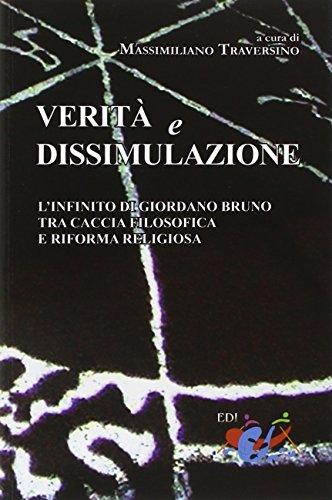 Verità e dissimulazione. L'infinito di Giordano Bruno tra caccia filosofica e riforma religiosa