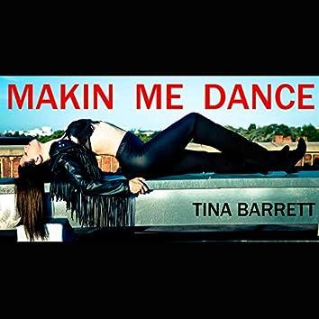 Makin' Me Dance