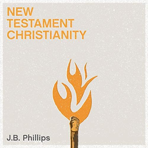 New Testament Christianity Audiobook By J.B. Phillips cover art