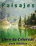 Paisajes - Libro de Colorear para Adultos: 50 Páginas de Paisajes Exclusivas - Colorear Naturaleza...