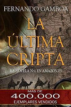 LA ÚLTIMA CRIPTA: La novela Nº1 en Amazon España (Las aventuras de Ulises Vidal) de [Fernando Gamboa]