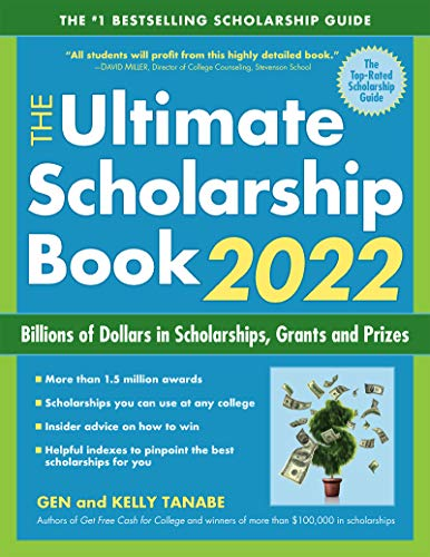 The Ultimate Scholarship Book 2022: Billions of Dollars in Scholarships, Grants and Prizes