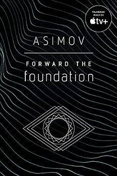 Forward the Foundation by [Isaac Asimov]