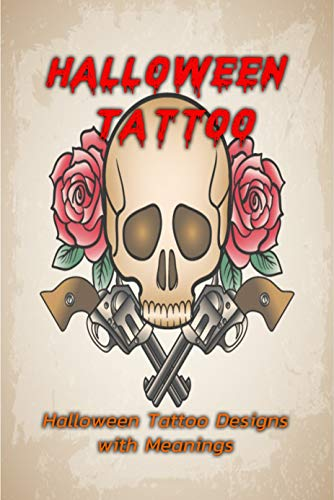 Halloween Tattoo: Halloween Tattoo Designs with Meanings : Halloween Tattoo (English Edition)