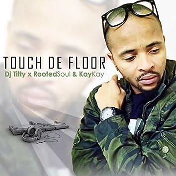 Touch De Floor