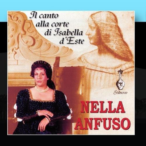 Il canto Il Canto alla Corte di Isabella D'Este (1474-1539) by Nella Anfuso