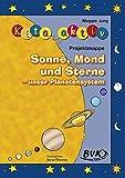 Kita aktiv: Sonne, Mond und Sterne - das Weltall begreifen - Maggie Jung