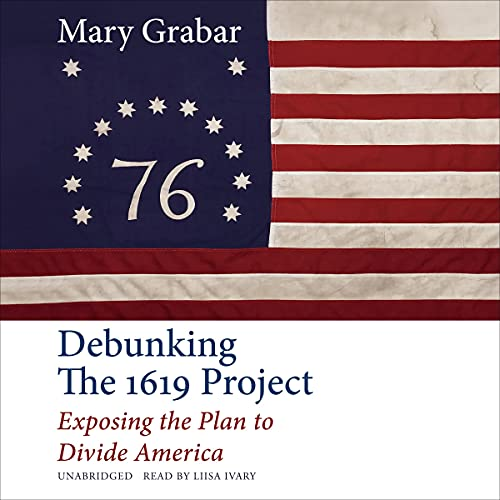 Debunking the 1619 Project Audiobook By Mary Grabar cover art