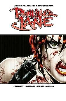 Painkiller Jane (2007) #1 by [Jimmy Palmiotti, Joe Quesada, Lee Moder]