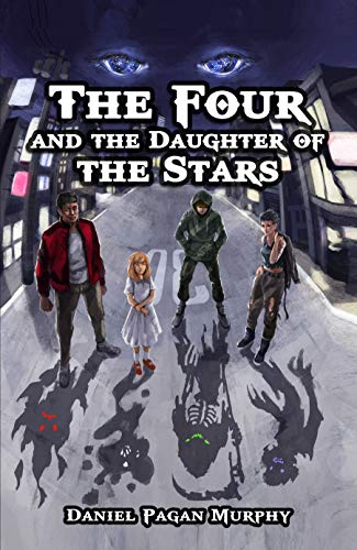 The Four and the Daughter of the Stars: A YA Urban Fantasy Novel / Dark Fantasy Series