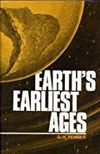 Earth's Earliest Ages - And Their Connection with Modern Spiritualism, Theosophy and Buddhism