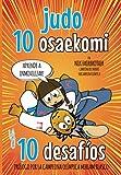 Judo 10 Osaekomi y 10 Desafíos: Aprende judo suelo,10 inmovilizaciones, cada técnica - Paso a Paso (Koka Kids Judo Libros en Español)