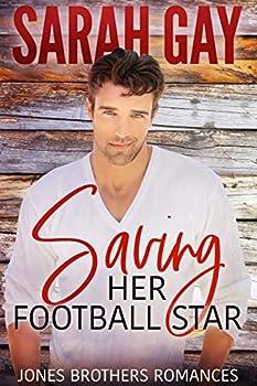 Saving Her Football Star  Jones Brothers Romances Book 3