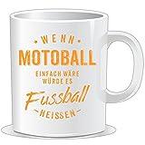 getshirts - Rahmenlos Geschenke - Tasse - Wenn Motoball einfach wäre würde es Fussball heissen - orange - Uni Uni