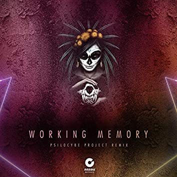 Working Memory (Psilocybe Project Remix)