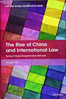 The Rise of China and International Law: Taking Chinese Exceptionalism Seriously (Law and Global Governance)