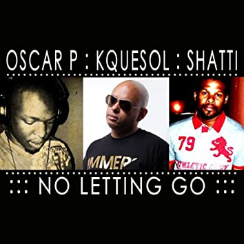 No Letting Go: Part 1