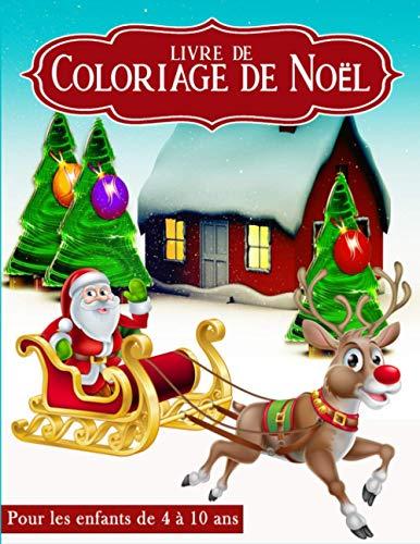 Livre de Coloriage de Noël pour les Enfants de 4 à 10ans:...