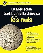 La médecine traditionnelle chinoise pour les Nuls de Jean PELISSIER