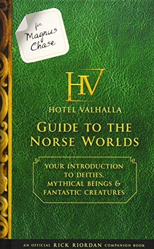 For Magnus Chase: Hotel Valhalla Guide to the Norse Worlds (An Official Rick Riordan Companion Book): Your Introduction to Deities, Mythical Beings, & ... (Magnus Chase and the Gods of Asgard)