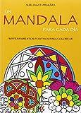Un Mandala Para Cada Día: 365 pensamientos positivos para colorear (NO FICCION)