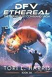 DFV Ethereal: The Terran Fleet Command Saga – Book 6