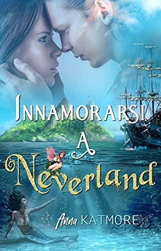 Innamorarsi a Neverland (Un viaggio magico Vol. 1)