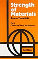 Strength of Materials, Part 1: Elementary Theory and Problems