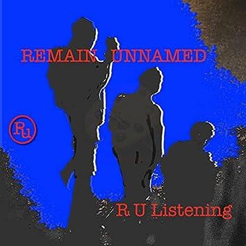R U Listening ?