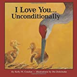 I Love You... Unconditionally by Kelly M. Condon (2015-10-23)