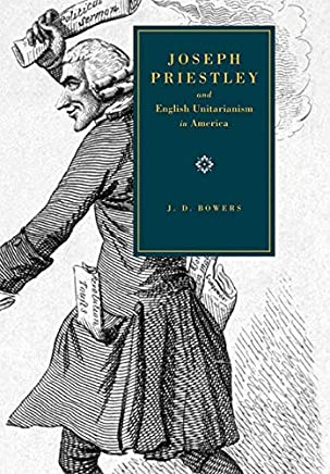 Joseph PRiestley and English Unitarianism in America