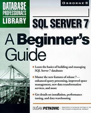 SQL Server 7: A Beginner's Guide