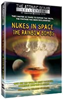 Nukes in Space: The Rainbow Bombs [DVD]