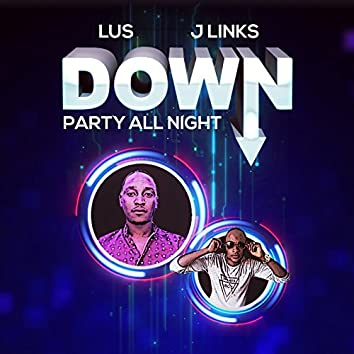 Down (Party All Night) [feat. J Links]