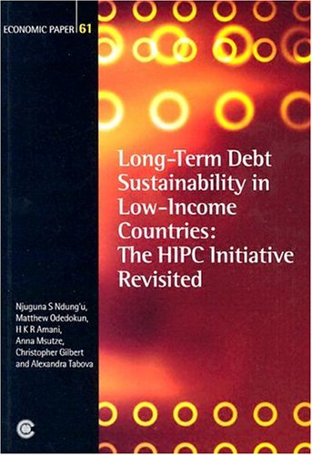 Long-term Debt Sustainability in Low-income Countries: The HIPC Initiative Revisited (Economic Paper Series)