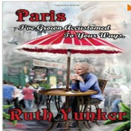 Paris I've Grown Accustomed to Your Ways. audiobook cover art