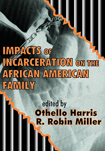 Impacts of Incarceration on the African American Family (English Edition)