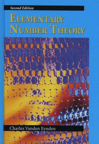 Compare Textbook Prices for Elementary Number Theory 2 Edition ISBN 9781577664451 by Charles Vanden Eynden