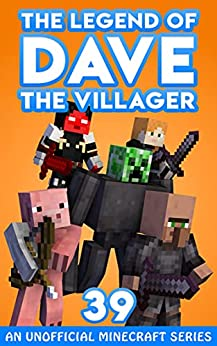 Dave the Villager 39: An Unofficial Minecraft Series (The Legend of Dave the Villager) by [Dave Villager]