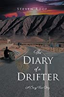 The Diary of a Drifter: A Crazy True Story